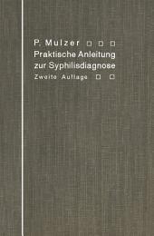 Praktische Anleitung zur Syphilisdiagnose auf biologischem Wege: (Spirochaeten-Nachweis, Wassermannsche Reaktion.), Ausgabe 2