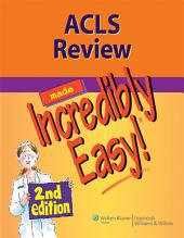 ACLS Review Made Incredibly Easy: Edition 2