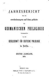 Jahresbericht über die Erscheinungen auf dem Gebiete der germanischen Philologie: Bände 1-2