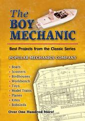 The Boy Mechanic: Best Projects from the Classic Popular Mechanics Series