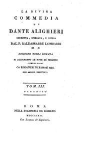 La divina commedia: si aggiungono le note de'migliori comentatori co'riscontri di famosi Mss. non ancora osservata. Paradiso, Volume 3
