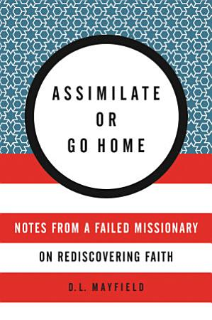 Assimilate or Go Home PDF