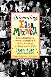Inventing Elsa Maxwell