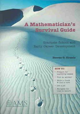 A Mathematician's Survival Guide