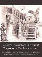 Souvenir Nineteenth Annual Congress of the Association for the Advancement of Women Invited & Entertained by the Ladies' Literary Club