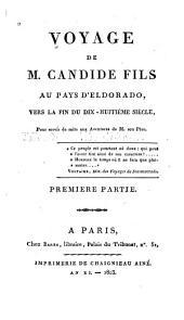 Voyage de m. Candide fils au pays d'Eldorade, vers la fin du dix-huitième siècle: pour servir de suite aux aventures de m. son père ...