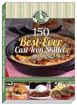 150 Best Ever Cast Iron Skillet Recipes