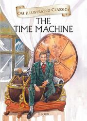 The Time Machine Om Illustrated Classics Book PDF