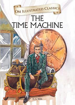 The Time Machine   Om Illustrated Classics