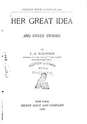 Her Great Idea, and Other Stories