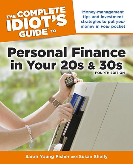 The Complete Idiot s Guide to Personal Finance in Your 20s   30s  4E PDF
