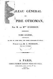 Tableau général de l'empire othoman: divisé en deux parties, dont l'une comprend la législation mahométane, l'autre, l'histoire de l'empire othoman : Ouvrage enrichi de figures, Volume6