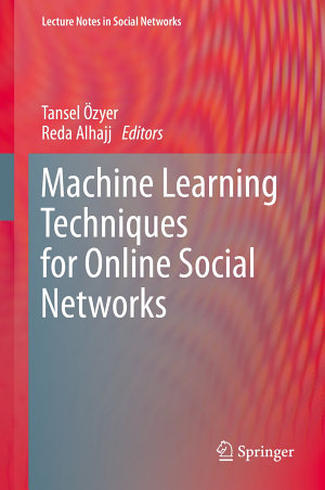 Machine Learning Techniques for Online Social Networks