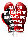 GET YOUR FIGHT BACK YOU CHAMPION