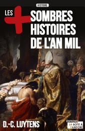 Les plus sombres histoires de l'an mil: Essai historique