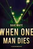 When One Man Dies