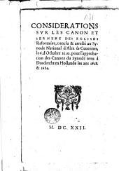 Considerations sur les canon et serment des Églises Réformées, conclu et arresté au Synode national d'Alez és Cevennes, 6 Oct. 1620, pour l'approbation des canons du Synode tenu à Dordrecht en Hollande, 1618 & 1619