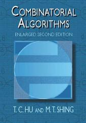 Combinatorial Algorithms: Enlarged Second Edition, Edition 2
