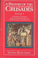 A History of the Crusades  Volume 1  The First Crusade and the Foundation of the Kingdom of Jerusalem PDF