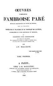 Oeuvres complètes d'Ambroise Paré: Volume1