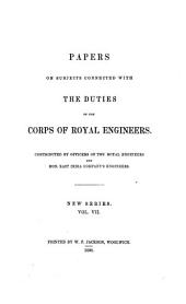 Papers on Subjects Connected with the Duties of the Corps of Royal Engineers ...: Volume 7