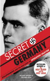 Secret Germany: Stauffenberg and the True Story of Operation Valkyrie