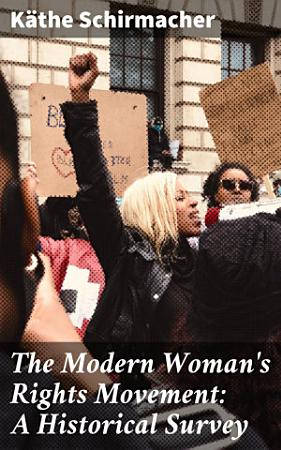 The Modern Woman s Rights Movement  A Historical Survey PDF
