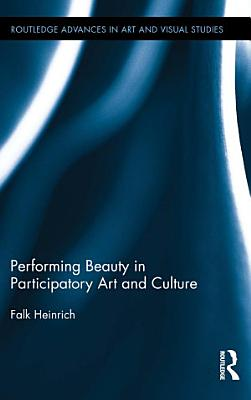 Performing Beauty in Participatory Art and Culture PDF