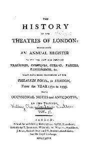 The history of the theatres of London: containing an annual register of all the new and revived tragedies, comedies, operas, farces, pantomines, &c. that have been performed at the theaters-royal, in London, from the year 1771 to 1795, with occasional notes and anecdotes, Volume 2