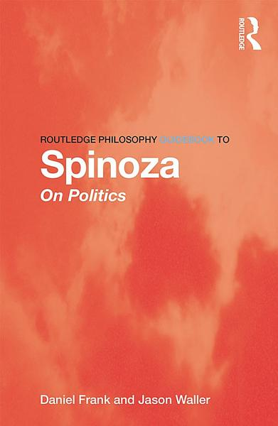 Download Routledge Philosophy GuideBook to Spinoza on Politics Book
