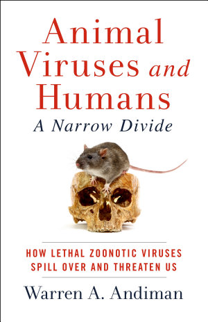 Animals Viruses and Humans, A Narrow Divide