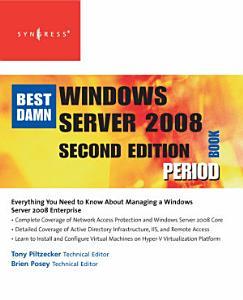 The Best Damn Windows Server 2008 Book Period