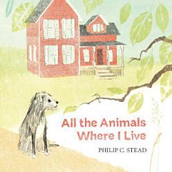 All The Animals Where I Live Book PDF