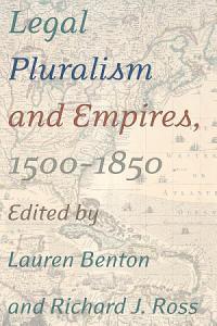 Legal Pluralism and Empires  1500 1850 PDF