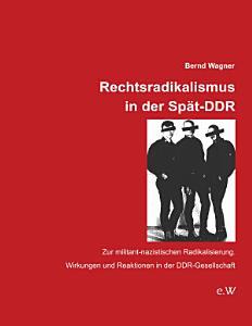 Rechtsradikalismus in der Sp  t DDR PDF