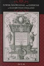 Power, Knowledge, and Expertise in Elizabethan England
