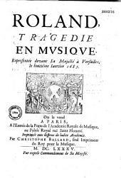 Roland, tragédie [par Quinault] en musique [de Lully]... [Versailles, 8 janv. 1685]