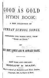 Good as Gold Hymn Book: A New Collection of Sunday School Songs