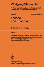 Theoriendynamik Normale Wissenschaft und wissenschaftliche Revolutionen Methodologie der Forschungsprogramme oder epistemologische Anarchie?: Ausgabe 2