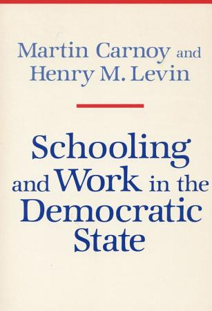 Schooling and Work in the Democratic State PDF