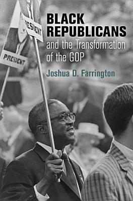 Black Republicans and the Transformation of the GOP PDF