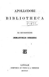 Bibliotheca. Ex recognitione Immanuelis Bekkeri