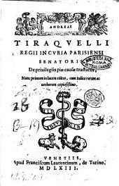 Andreae Tiraquelli ... De priuilegiis piae causae tractatus