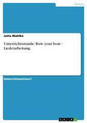 Unterrichtsstunde: Row your boat - Liederarbeitung