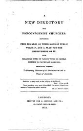 A new directory for Nonconformist churches: containing free remarks on their mode of public worship, and a plan for the improvement of it, etc. [By Samuel Palmer and others.]