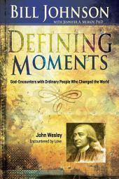 Defining Moments: John Wesley