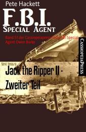 Jack the Ripper II - Zweiter Teil: Band 51 der Cassiopeiapress Serie FBI Special Agent Owen Burke