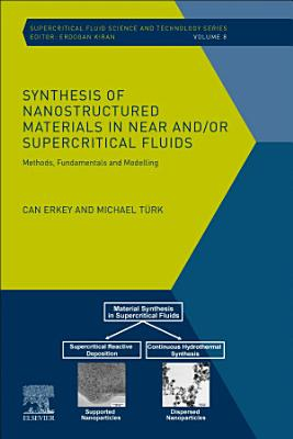 Synthesis of Nanostructured Materials in Near and/or Supercritical Fluids