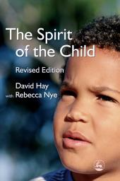 The Spirit of the Child: Revised Edition