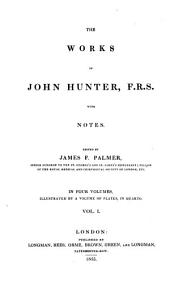 The Works ¬of John Hunter: With Notes, Volume 1